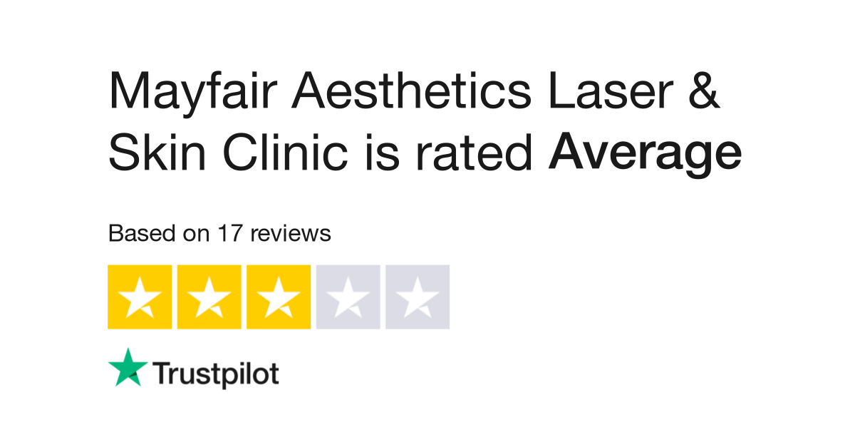 Mayfair Aesthetics Laser & Skin Clinic Reviews | Read