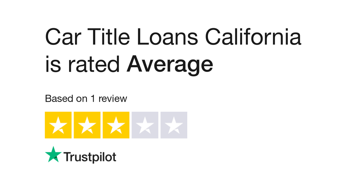 Car Title Loans California Reviews Read Customer Service Reviews